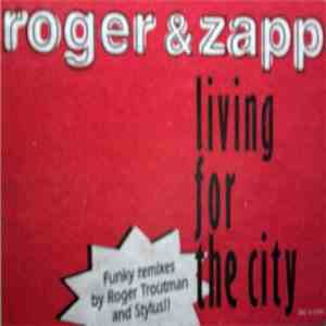 Roger & Zapp - Living For The City download free
